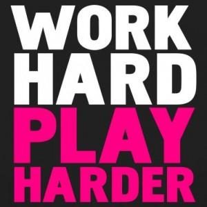 play shop work hard play harder